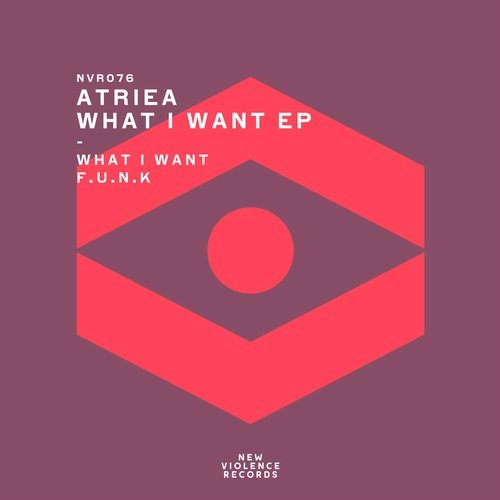 ATRIEA – What I Want EP [NVR076]