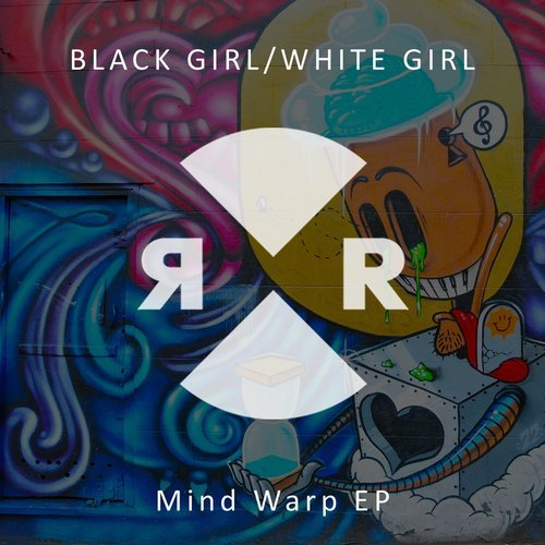 Black Girl / White Girl – Mind Warp EP [RR2179]