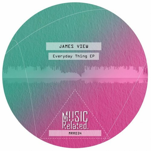 James View – Everyday Thing [MRR034]