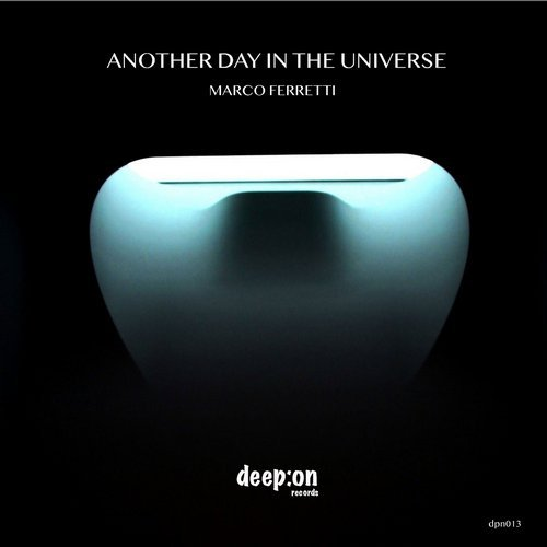Marco Ferretti – Another Day in the universe [DPN013]