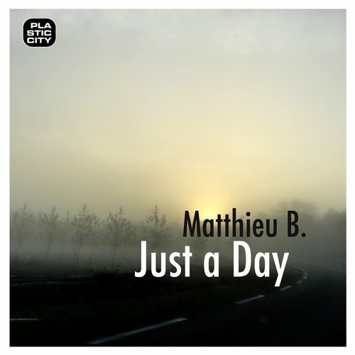 Matthieu B. – Just a Day [PLAY0244]