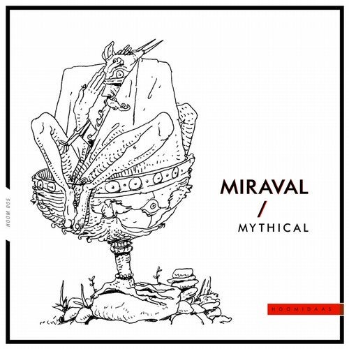 Miraval – Mythical [HOOM005]