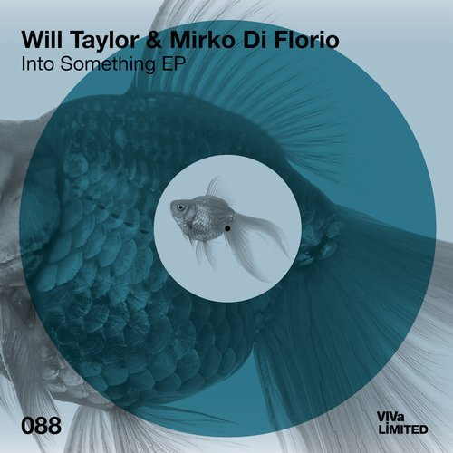 Mirko Di Florio, Will Taylor (UK) – Into Something EP [VIVALTD088]