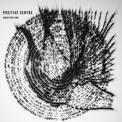 Positive Centre – Ancestor One [ISS005]
