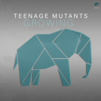 Teenage Mutants – Growing