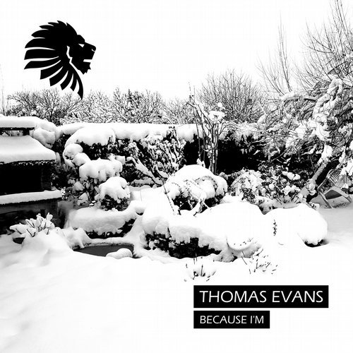 Thomas Evans – Because I'm