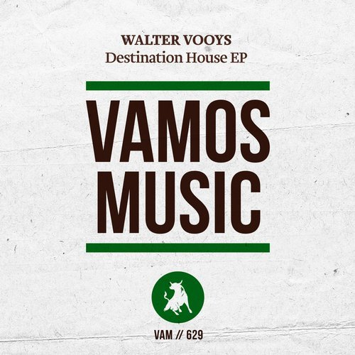 Walter Vooys – Destination House EP [VAM629]