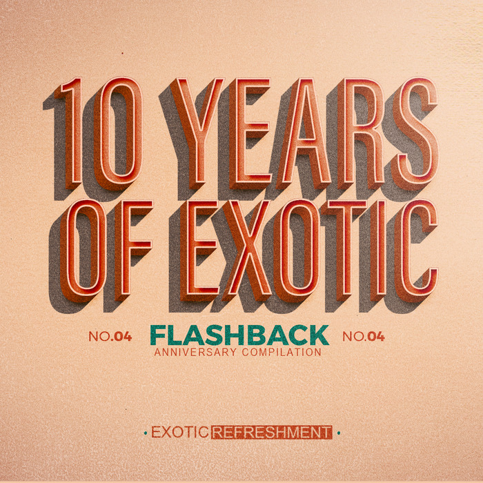 VA - 10 Years of Exotic Flashback, Pt. 2 (Anniversary Compilation) [EXRC026]