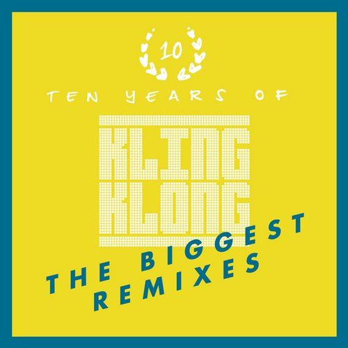 VA - 10 Years of Kling Klong The Biggest Remixes [KLINGDIG022]