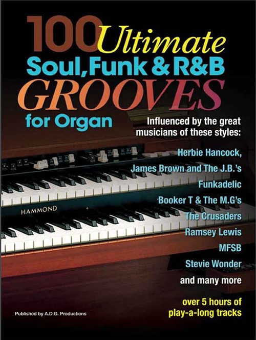 100 Ultimate Soul, Funk and R&B Grooves for Organ by Andrew D. Gordon
