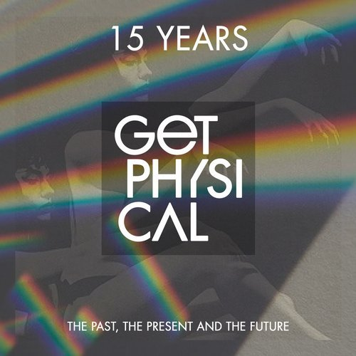 15 Years Get Physical - The Past, the Present and the Future [GPMCD175]