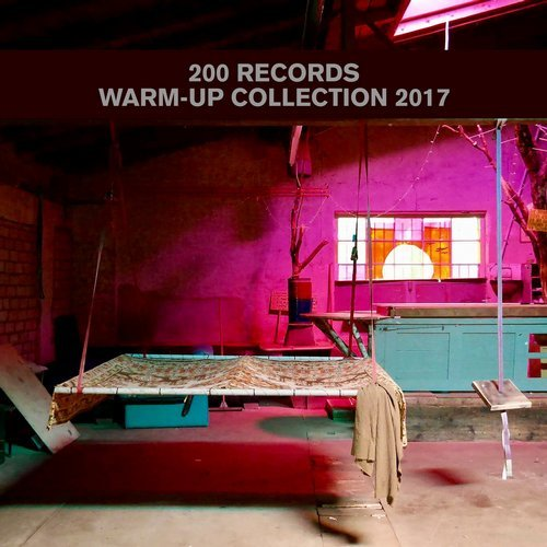 VA - 200 Records Warm-Up Collection 2017 [200COMPILATION011]
