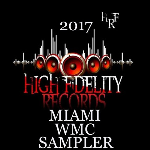 VA – 2017 Miami WMC Sampler High Fidelity Productions HFP074