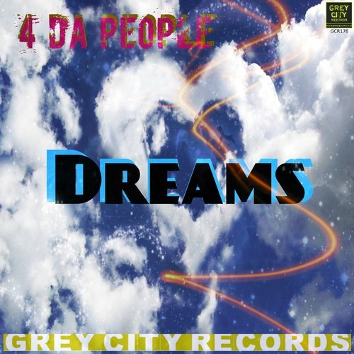 4 Da People - Dreams [GCR 176]