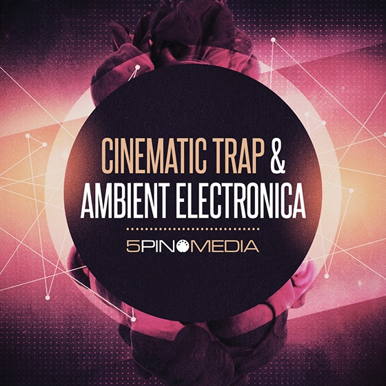 5Pin Media Cinematic Trap and Ambient Electronica MULTiFORMAT