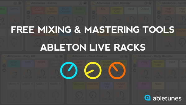 8 Free Ableton Live Racks Mixing and Mastering Tools