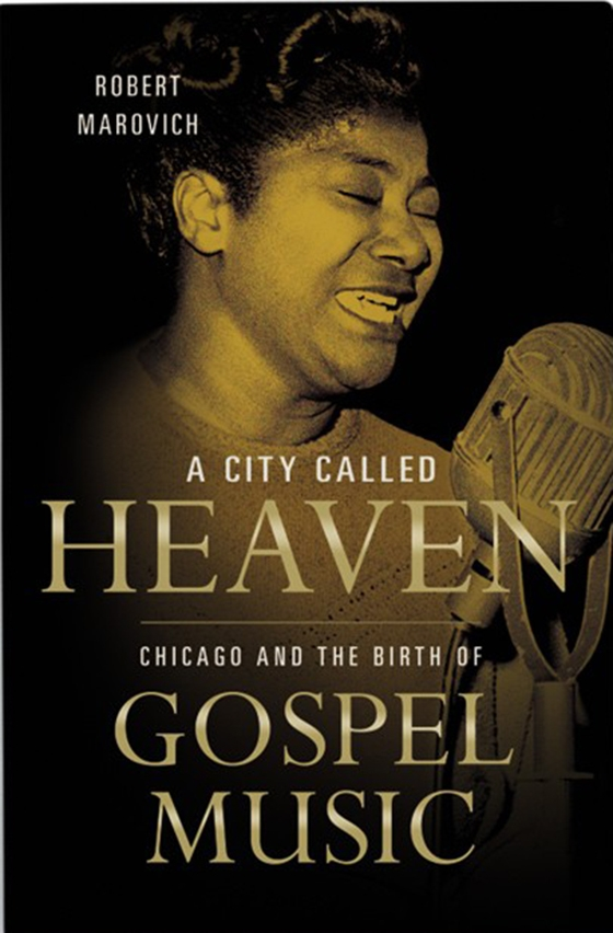 A City Called Heaven Chicago and the Birth of Gospel Music
