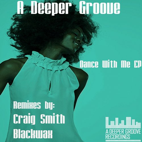 A Deeper Groove, Craig Smith - Dance With Me E.P. [ADGR 015]