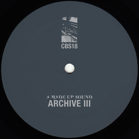 A Made Up Sound - Archive III [CBS018]