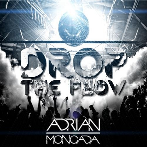 ADRIAN MONCADA - Drop The Flow [DA023PM1S]
