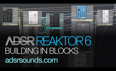 ADSR Reaktor 6 Blocks TUTORIAL