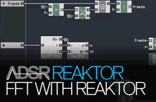 ADSR Sounds FFT with Reaktor TUTORiAL