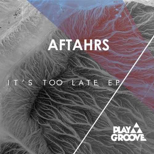AFTAHRS - It's Too Late EP [PGR121]