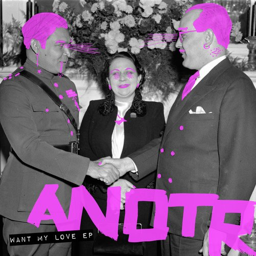 ANOTR - Want My Love EP [SNATCH067]