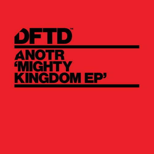 ANOTR – Mighty Kingdom EP [DFTDS059D]