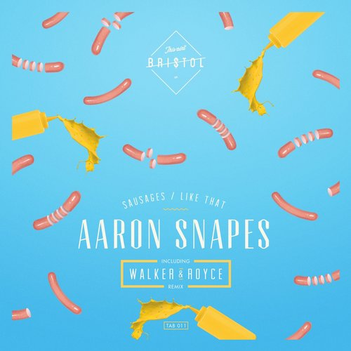 Aaron Snapes – Sausages / Like That [TAB011]