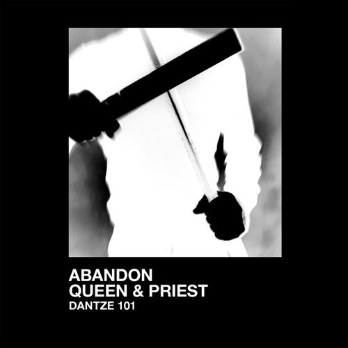 Abandon – Queen & Priest [DTZ101]