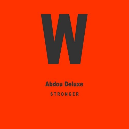 Abdou Deluxe – Stronger EP [WWR071]