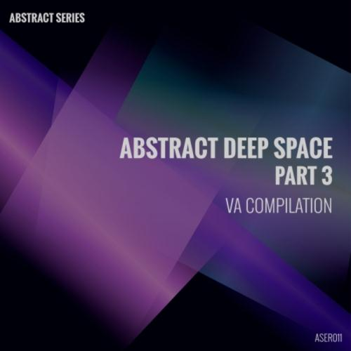 VA – Abstract Deep Space Part 3 (2017)