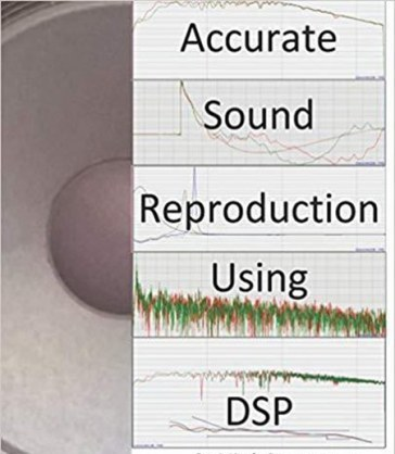 Accurate Sound Reproduction Using DSP by Mitch Barnett