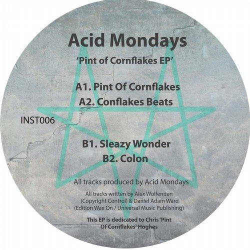 Acid Mondays – Pint of Cornflakes [INST006]