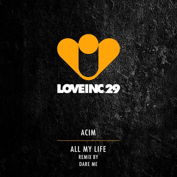 Acim – All My Life [LOVEINC029]