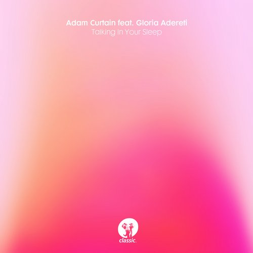 Adam Curtain, Gloria Adereti - Talking In Your Sleep [826194 316891]