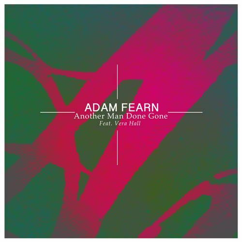 Adam Fearn, Vera Hall - Another Man Done Gone (feat. Vera Hall) [91384]