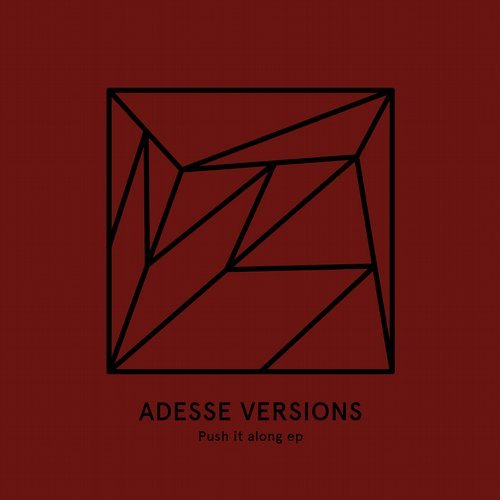 Adesse Versions – Push It Along EP [HEIST021]