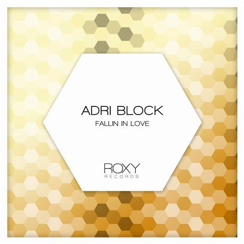 Adri Block - Fallin In Love [ROXY0023]