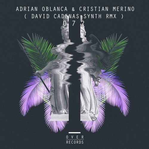 Adrian Oblanca, Cristian Merino, David Cadenas - D*** Head (David Cadenas Remix) [OVER072]