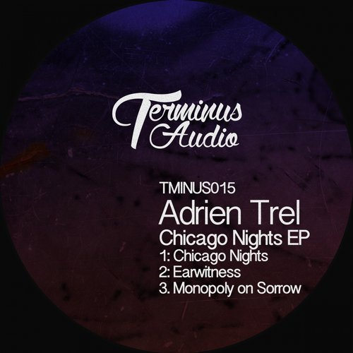 Adrien Trel - Chicago Nights EP [TMINUS 015]