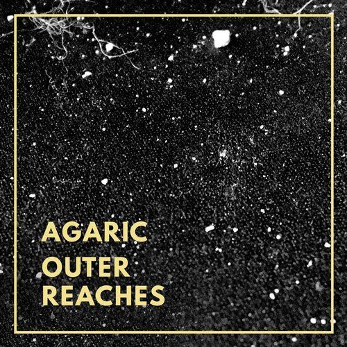 Agaric - Outer Reaches [FRAV002]