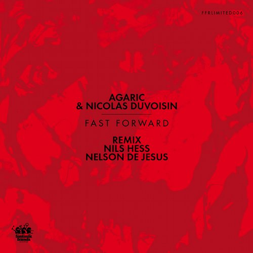 Agaric, Nicolas Duvoisin – Fast Forward [FFRLIMITED006]