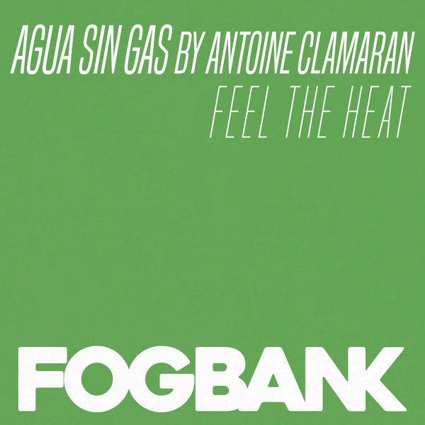 Agua Sin Gas, Antoine Clamaran - Feel The Heat [ZFOG176]