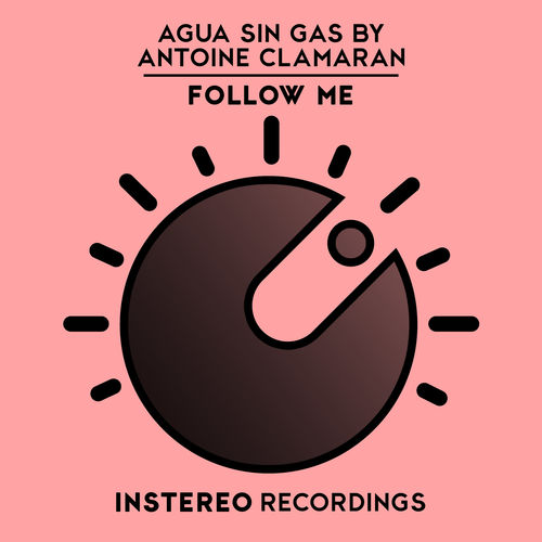Agua Sin Gas, Antoine Clamaran - Follow Me [INS320]