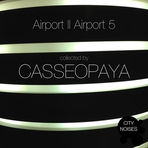 VA - Airport II Airport 5 – A Techno Collection by Casseopaya [CITYNOISES076]