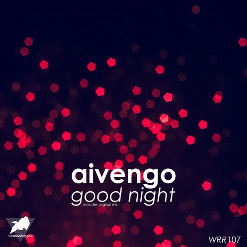 Aivengo - Good Night [WRR107]