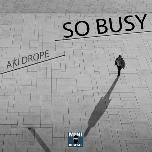 Aki Drope - So Busy - Single [MINID0078]