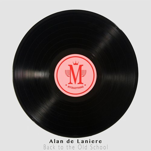 Alan De Laniere - Back To The Old School 4 [MCT 189]
